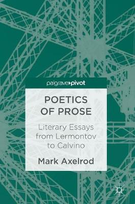 Poetics of Prose: Literary Essays from Lermontov to Calvino (Hardback)