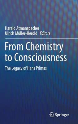 From Chemistry to Consciousness: The Legacy of Hans Primas (Hardback)