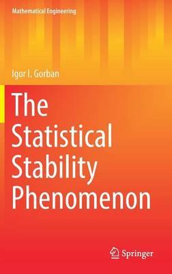 The Statistical Stability Phenomenon - Mathematical Engineering (Hardback)