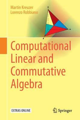 Computational Linear and Commutative Algebra (Hardback)
