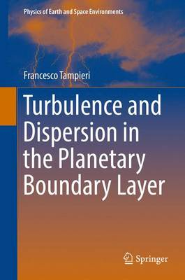 Turbulence and Dispersion in the Planetary Boundary Layer - Physics of Earth and Space Environments (Hardback)