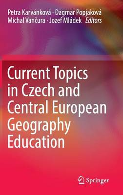 Current Topics in Czech and Central European Geography Education (Hardback)