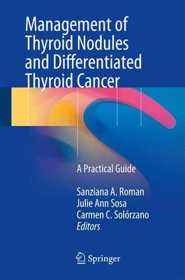 Management of Thyroid Nodules and Differentiated Thyroid Cancer: A Practical Guide (Hardback)