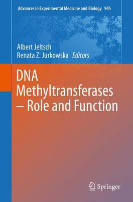 DNA Methyltransferases - Role and Function - Advances in Experimental Medicine and Biology 945 (Hardback)