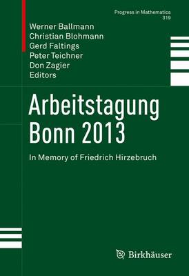 Arbeitstagung Bonn 2013: In Memory of Friedrich Hirzebruch - Progress in Mathematics 319 (Hardback)