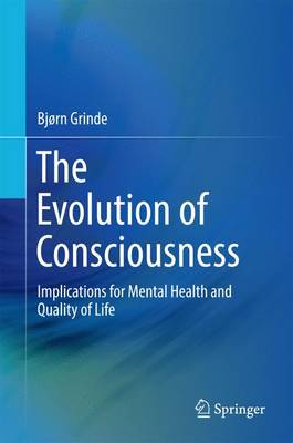 The Evolution of Consciousness: Implications for Mental Health and Quality of Life (Hardback)