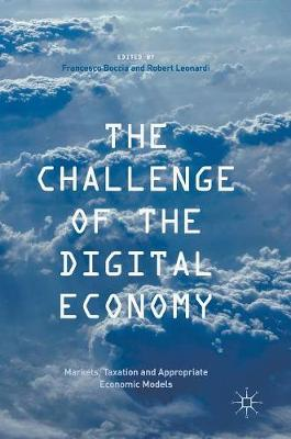 The Challenge of the Digital Economy: Markets, Taxation and Appropriate Economic Models (Hardback)