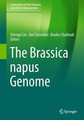 The Brassica napus Genome - Compendium of Plant Genomes (Hardback)