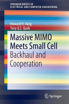 Massive MIMO Meets Small Cell: Backhaul and Cooperation - SpringerBriefs in Electrical and Computer Engineering (Paperback)