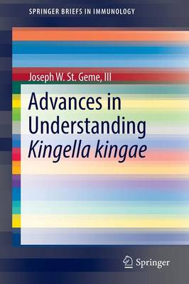 Advances in Understanding Kingella kingae - SpringerBriefs in Immunology (Paperback)