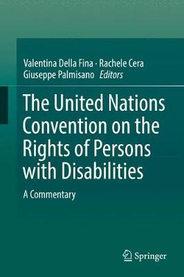 The United Nations Convention on the Rights of Persons with Disabilities: A Commentary (Hardback)