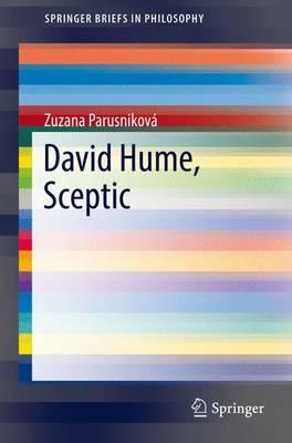 David Hume, Sceptic - SpringerBriefs in Philosophy (Paperback)