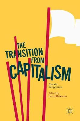 The Transition from Capitalism: Marxist Perspectives (Hardback)