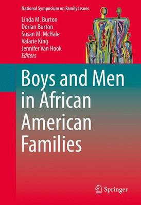 Boys and Men in African American Families - National Symposium on Family Issues 7 (Hardback)