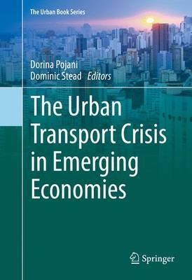 The Urban Transport Crisis in Emerging Economies - The Urban Book Series (Hardback)