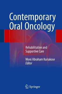 Contemporary Oral Oncology: Rehabilitation and Supportive Care (Hardback)