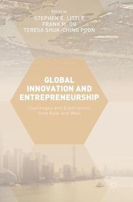 Global Innovation and Entrepreneurship: Challenges and Experiences from East and West (Hardback)
