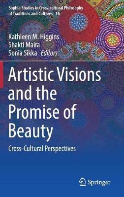 Artistic Visions and the Promise of Beauty: Cross-Cultural Perspectives - Sophia Studies in Cross-cultural Philosophy of Traditions and Cultures 16 (Hardback)