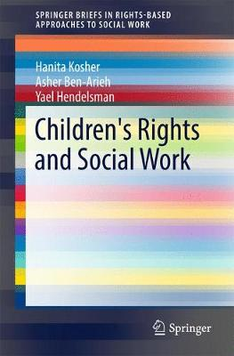 Children's Rights and Social Work - SpringerBriefs in Rights-Based Approaches to Social Work (Paperback)