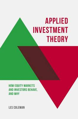 Applied Investment Theory: How Markets and Investors Behave, and Why (Hardback)