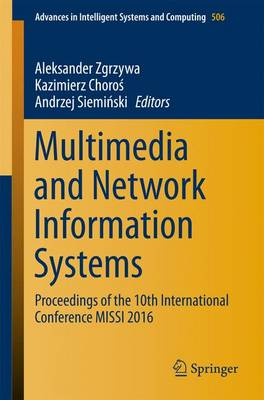 Multimedia and Network Information Systems: Proceedings of the 10th International Conference MISSI 2016 - Advances in Intelligent Systems and Computing 506 (Paperback)