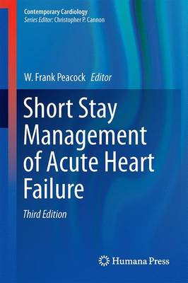 Short Stay Management of Acute Heart Failure - Contemporary Cardiology (Hardback)