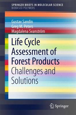 Life Cycle Assessment of Forest Products: Challenges and Solutions - Biobased Polymers (Paperback)
