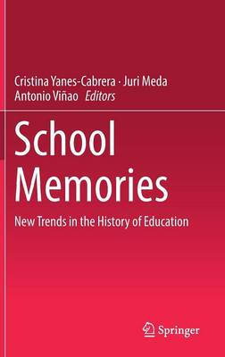 School Memories: New Trends in the History of Education (Hardback)