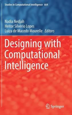 Designing with Computational Intelligence - Studies in Computational Intelligence 664 (Hardback)