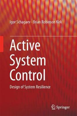 Active System Control: Design of System Resilience (Hardback)