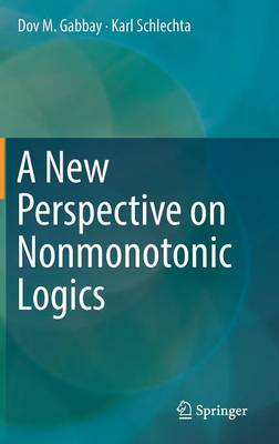 A New Perspective on Nonmonotonic Logics (Hardback)