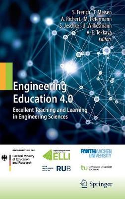 Engineering Education 4.0 2016: Excellent Teaching and Learning in Engineering Sciences (Hardback)