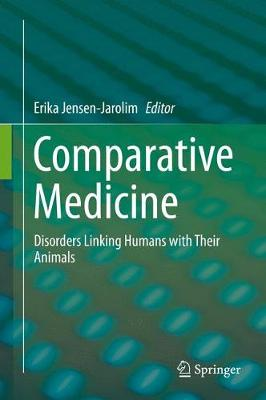 Comparative Medicine: Disorders Linking Humans with Their Animals (Hardback)