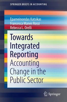 Towards Integrated Reporting: Accounting Change in the Public Sector - SpringerBriefs in Accounting (Paperback)