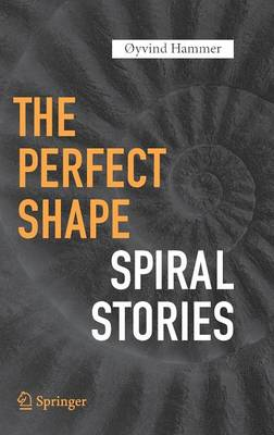 The Perfect Shape: Spiral Stories (Hardback)