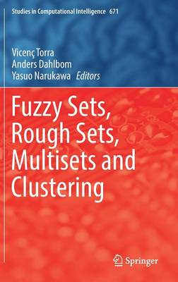 Fuzzy Sets, Rough Sets, Multisets and Clustering - Studies in Computational Intelligence 671 (Hardback)
