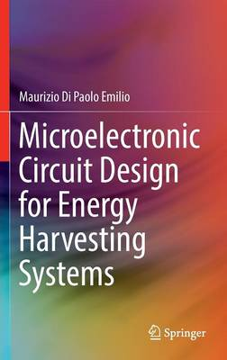 Microelectronic Circuit Design for Energy Harvesting Systems (Hardback)