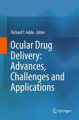 Ocular Drug Delivery: Advances, Challenges and Applications (Hardback)