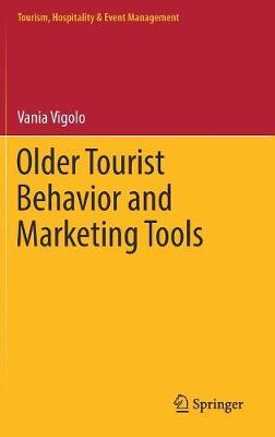 Older Tourist Behavior and Marketing Tools - Tourism, Hospitality & Event Management (Hardback)