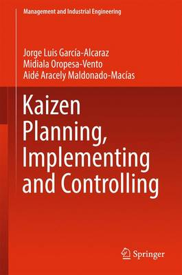 Kaizen Planning, Implementing and Controlling - Management and Industrial Engineering (Hardback)