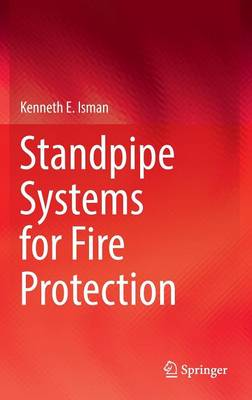 Standpipe Systems for Fire Protection (Hardback)