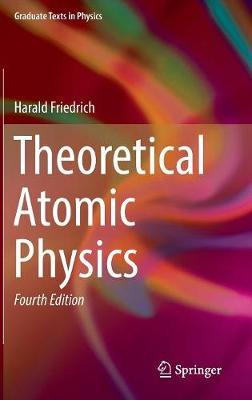 Theoretical Atomic Physics - Graduate Texts in Physics (Hardback)