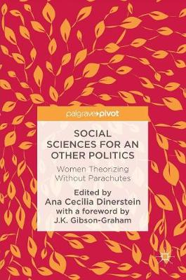 Social Sciences for an Other Politics: Women Theorizing Without Parachutes (Hardback)
