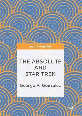 The Absolute and Star Trek (Hardback)