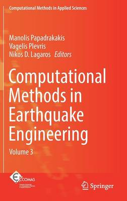 Computational Methods in Earthquake Engineering: Volume 3 - Computational Methods in Applied Sciences 44 (Hardback)