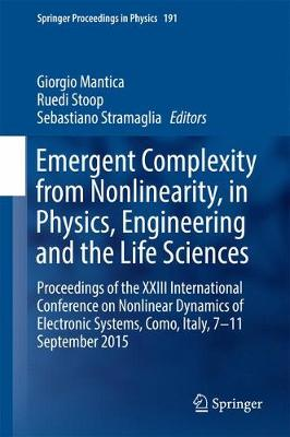 Emergent Complexity from Nonlinearity, in Physics, Engineering and the Life Sciences: Proceedings of the XXIII International Conference on Nonlinear Dynamics of Electronic Systems, Como, Italy, 7-11 September 2015 - Springer Proceedings in Physics 191 (Hardback)
