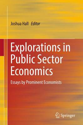 Explorations in Public Sector Economics: Essays by Prominent Economists (Hardback)