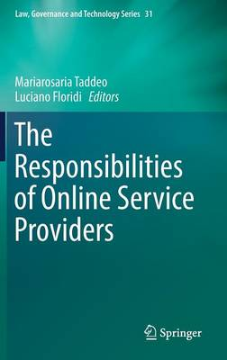 The Responsibilities of Online Service Providers - Law, Governance and Technology Series 31 (Hardback)