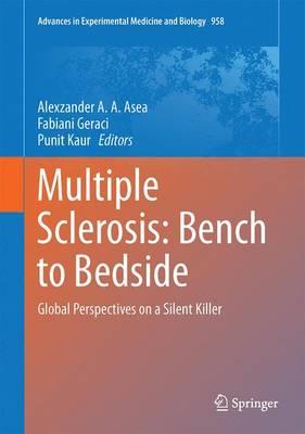 Multiple Sclerosis: Bench to Bedside: Global Perspectives on a Silent Killer - Advances in Experimental Medicine and Biology 958 (Hardback)