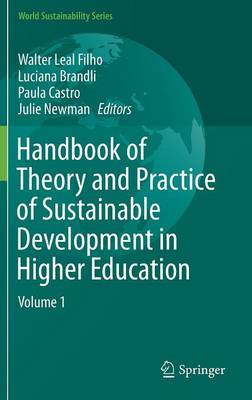 Handbook of Theory and Practice of Sustainable Development in Higher Education: Volume 1 - World Sustainability Series (Hardback)